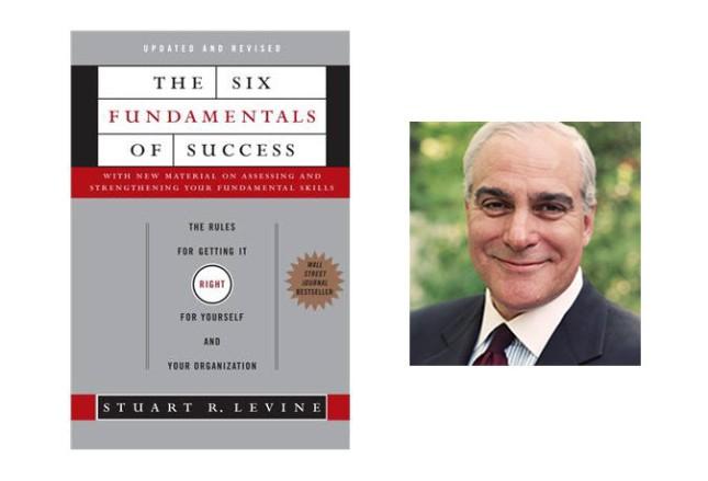 Six Fundamentals of Success by Stuart R Levine